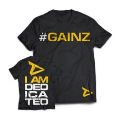 "Dedicated T-Shirt ""#Gainz"""